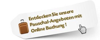 Entdecken Sie unsere Pauschal-Angeboten mit Online Buchung
